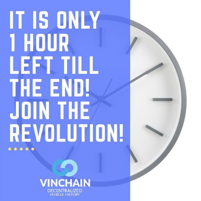 it is only 1 hour left till the end of vinchain ico! join the revolution!