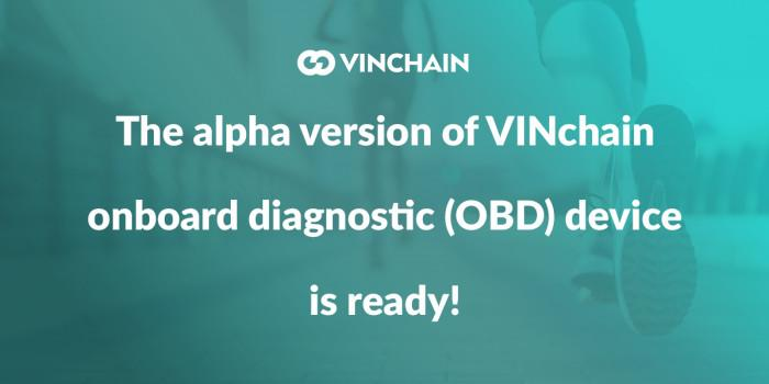 the alpha version of vinchain onboard diagnostic (obd) device is ready!