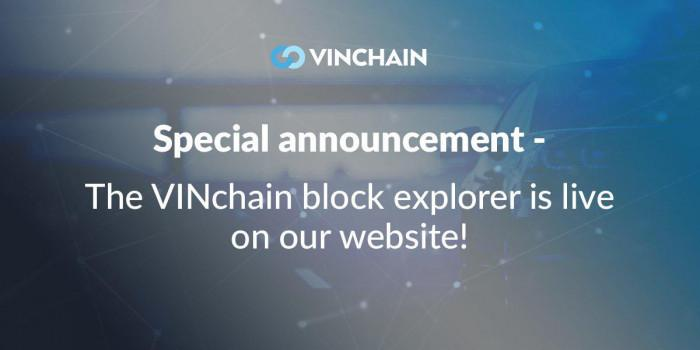 special announcement - the vinchain block explorer is live on our website!