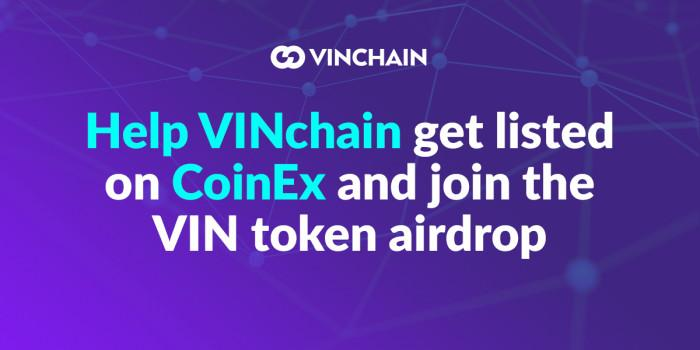 help vinchain get listed on coinex and join the vin token airdrop