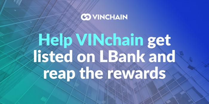 help vinchain get listed on lbank and reap the rewards