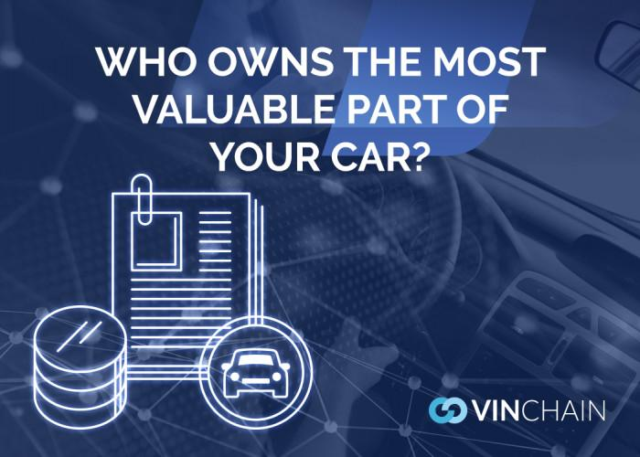 who owns the most valuable part of your car?